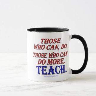 Ceux qui peuvent faire PLUS, enseignent Mugs