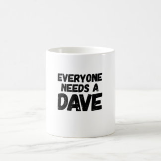 Chacun a besoin d'un Dave Mug