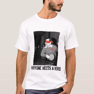 Chacun a besoin d'un héros t-shirt