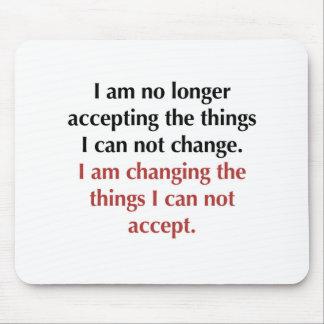 Changeant ce que je ne peux pas accepter tapis de souris