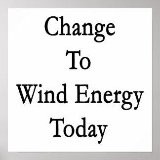 Changez en l'énergie éolienne aujourd'hui posters