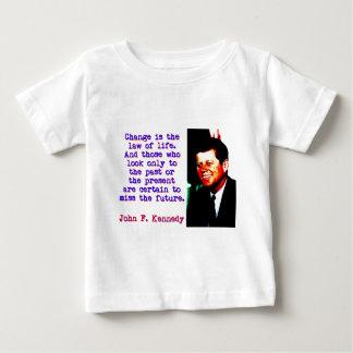 Changez est la loi de la vie - John Kennedy T-shirt Pour Bébé