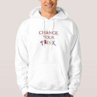 Changez le votre pensent le sweat - shirt à