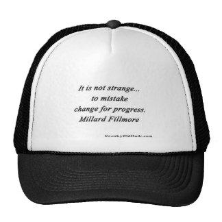 Changez pour le progrès - Millard Fillmore Casquette