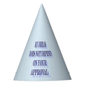 Chapeaux De Fètes Mon rêve ne dépend pas de votre approbation