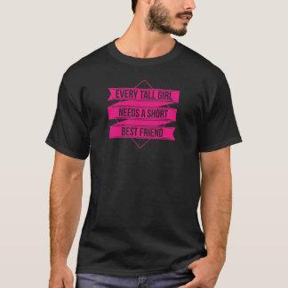 Chaque fille grande a besoin d'un Bestfriend court T-shirt