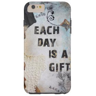 Chaque jour est une citation de cadeau coque tough iPhone 6 plus