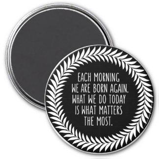 Chaque matin nous sommes encore aimant né de