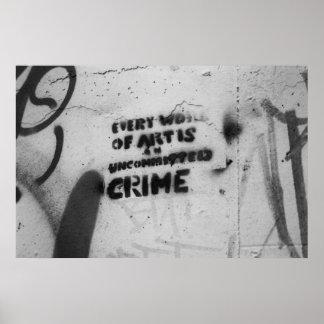 """""""Chaque oeuvre d'art est… """"affiche de graffiti Posters"""