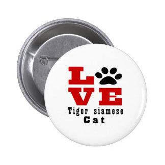 Chat siamois Designes de tigre d'amour Badge