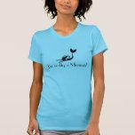 Chemise de sirène -- Je suis vraiment une sirène T-shirts