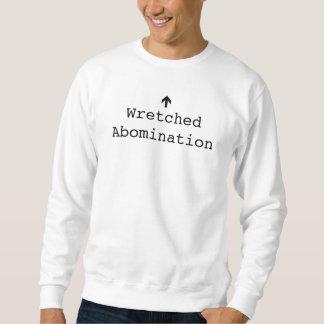 chemise misérable d'abomination sweatshirt
