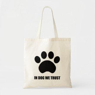 Chez le chien nous faisons confiance au sac
