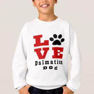 Chien dalmatien Designes d'amour Sweatshirt