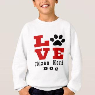 Chien de chasse Designes d'Ibizan d'amour Sweatshirt