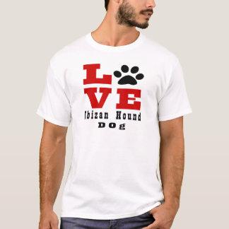 Chien de chasse Designes d'Ibizan d'amour T-shirt