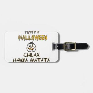 Chilax Halloween heureux Hakuna Matata Étiquette À Bagage
