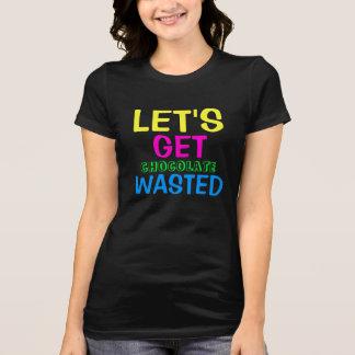 Chocolat gaspillé t-shirts