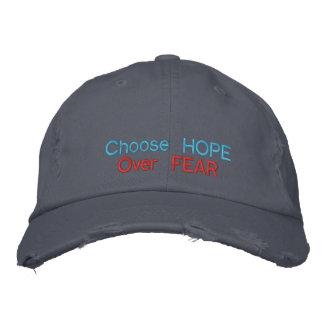 Choisissez l'espoir au-dessus de la crainte casquette brodée