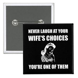 Choix de Wifes de rire Badges