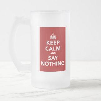 Chope Givrée Gardez le calme et ne dites rien