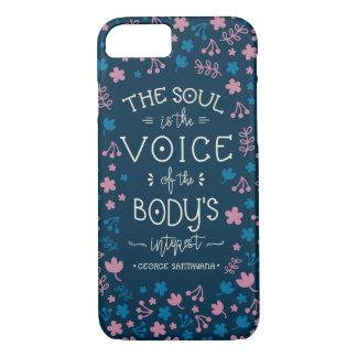 Citation de George Santayana - l'âme est la voix Coque iPhone 7