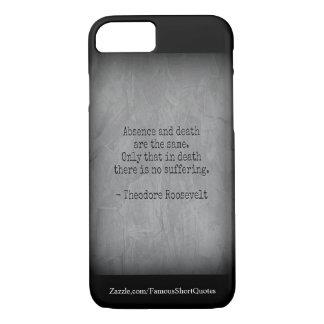 Citation de Teddy Roosevelt - absence et mort Coque iPhone 7