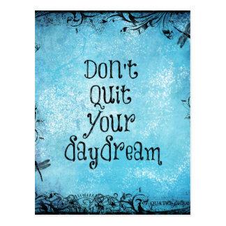 Citation inspirée : Ne stoppez pas votre rêverie Carte Postale