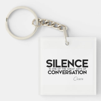CITATIONS : Cicero : Silence, conversation Porte-clé Carré En Acrylique Une Face