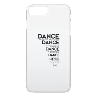 CITATIONS : Rumi : Danse, danse, danse Coque iPhone 7 Plus