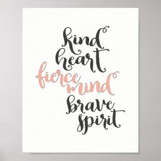 Coeur aimable, esprit féroce, esprit courageux poster