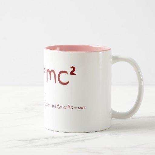 Coeur = mc2 où =love de coeur, m = mère et c = tasse à café