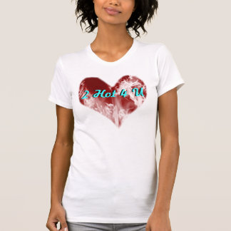 Coeur une chemise chaude de la flamme 2 4 U T-shirt
