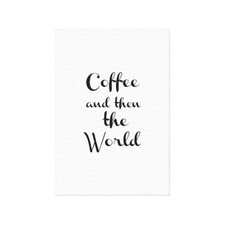 Coffee and then the world toiles