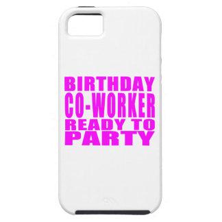 Collègues Collègue d anniversaire prêt à party Coque iPhone 5