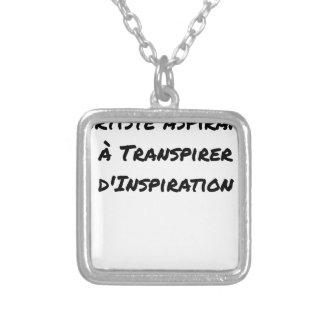 COLLIER ARTISTE ASPIRANT À TRANSPIRER D'INSPIRATION