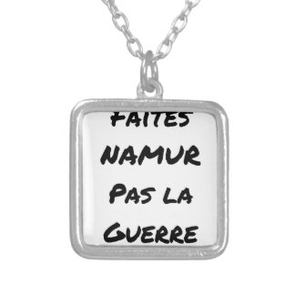 Collier FAITES NAMUR, PAS LA GUERRE - Jeux de mots