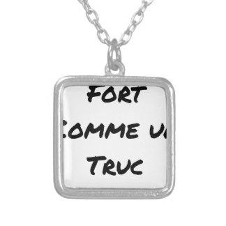 Collier FORT COMME UN TRUC - Jeux de mots - Francois Ville