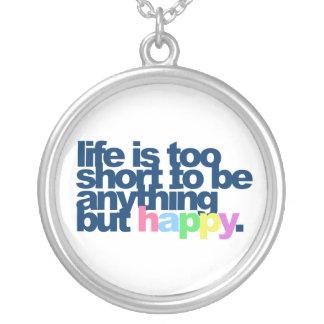 Collier La vie est trop courte pour être quelque chose