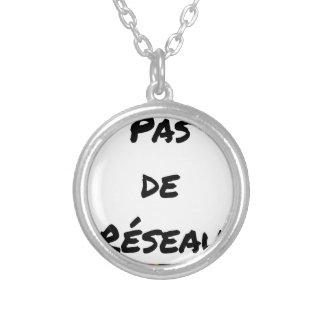 Collier PAS DE RÉSEAU - Jeux de mots - Francois Ville