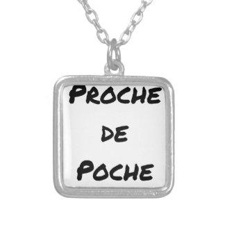 Collier PROCHE DE POCHE - Jeux de mots - Francois Ville