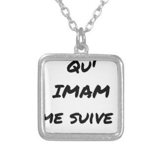 Collier QU'IMAM ME SUIVE ! - Jeux de mots - Francois Ville