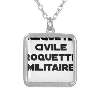 Collier REQUÊTE CIVILE, ROQUETTE MILITAIRE - Jeux de mots