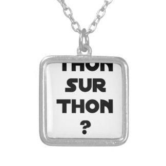 Collier THON SUR THON - Jeux de mots - Francois Ville