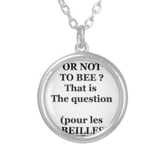 Collier TO BEE OR NOT TO BEE ? That is the question