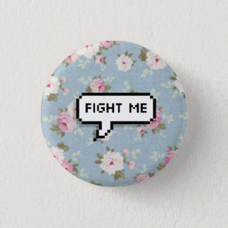 Combattez-moi bouton floral de Pinback Badges