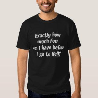 Combien d'amusement avant enfer ? t-shirts