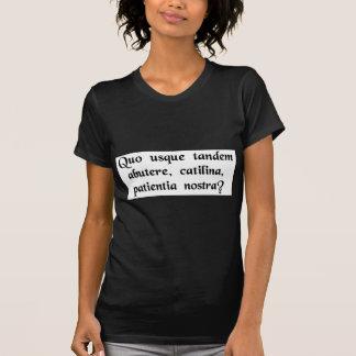 Combien de temps maltraiterez-vous notre patience, t-shirt