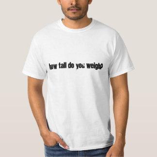 Combien grand pesez-vous ? t-shirt