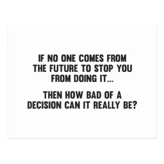 Combien mauvais d'une décision peut-il vraiment carte postale
